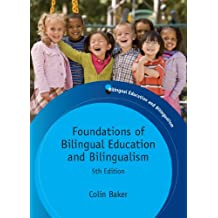 Foundations of Bilingual Education and Bilingualism (Bilingual Education & Bilingualism Book 79)
