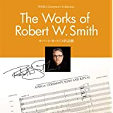 Wako Composer's Collection/The Works of Robert W. Smith/ロバート・W・スミス作品集(WKCD-0202)