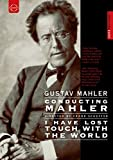 Conducting Mahler: I Have Lost Touch With World [DVD] [Import] 画像