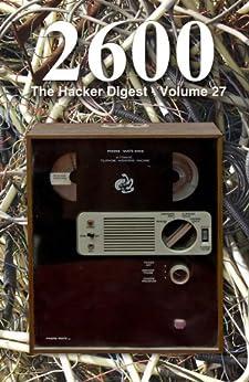 [2600 Magazine]の2600: The Hacker Digest - Volume 27 (English Edition)