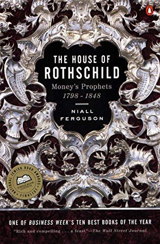 The House of Rothschild: Money's Prophets 1798-1848 (English Edition)