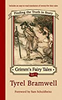 Finding the Truth in Story (Grimm's Fairy Tales)
