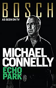 Echo Park (Harry Bosch Book 12) by [Connelly, Michael]