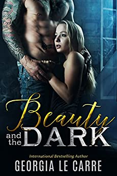 Beauty and the Dark by [Le Carre, Georgia]