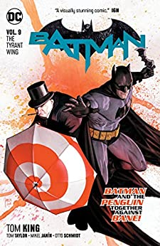 Batman (2016-) Vol. 9: The Tyrant Wing by [King, Tom]