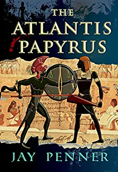 The Atlantis Papyrus: Not all secrets are worth revealing by [Penner, Jay]