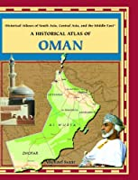 Historical Atlas of Oman (Historical Atlases of South Asia, Central Asia, Middle East)