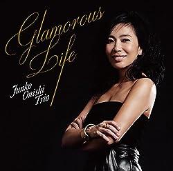 Glamorous Lifeグラマラス・ライフ