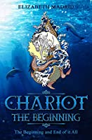 Chariot: The Beginning: The Beginning and End of it All