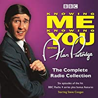 Alan Partridge in Knowing Me Knowing You: The Complete BBC Radio Series: The Original BBC Radio Series