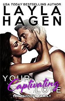 Your Captivating Love (The Bennett Family Book 2) by [Hagen, Layla]