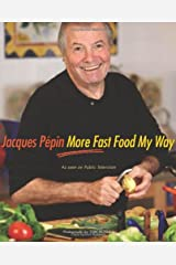 Jacques Pepin More Fast Food My Way Hardcover