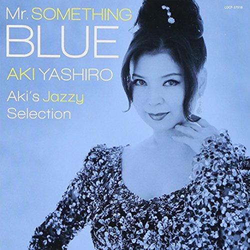Mr.SOMETHING BLUE  ~Aki's Jazzy Selection~