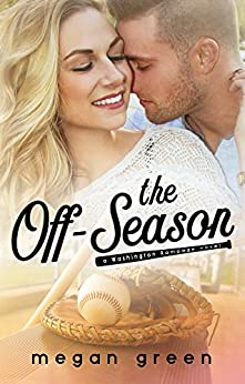 The Off-Season: a Washington Rampage Sports Romance by [Green, Megan]