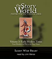 The Story of the World: History for the Classical Child: Early Modern Times