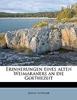Erinnerungen Eines Alten Weimaraners an Die Goethezeit