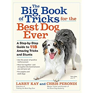 The Big Book of Tricks for the Best Dog Ever: A Step-by-Step Guide to 118 Amazing Tricks and Stunts Click on image for further info.