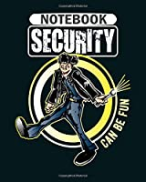 Notebook: security guard fun  College Ruled - 50 sheets, 100 pages - 8 x 10 inches