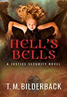 Hell's Bells - A Justice Security Novel