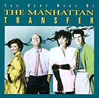 Very Best of the Manhattan Transfer by Manhattan Transfer