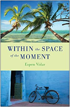Within the space of the moment ebook espen vidar amazon within the space of the moment by vidar espen fandeluxe Ebook collections
