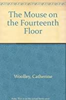 The Mouse on the Fourteenth Floor