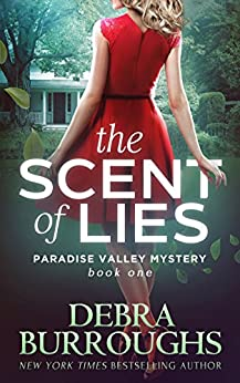 The Scent of Lies, Mystery with a Romantic Twist (Paradise Valley Mystery Series Book 1) by [Burroughs, Debra]
