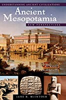 Ancient Mesopotamia: New Perspectives (Understanding Ancient Civilizations Series)