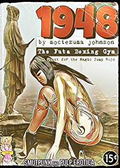 1948 - The Futa Boxing Gym: The Quest for the Magic Jump Rope by [Johnson, Moctezuma]