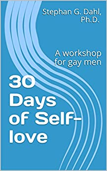 30 Days of Self-love: A workshop for gay men (English Edition) by [Dahl, Stephan]