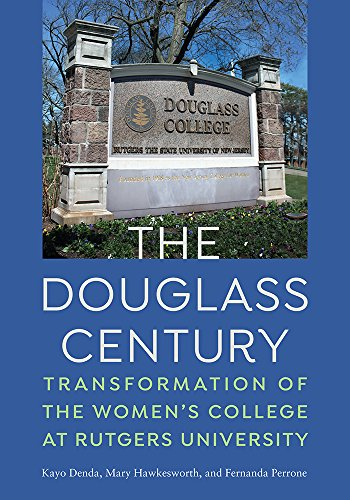 The Douglass Century: Transformation of the Women's College at Rutgers University (English Edition)
