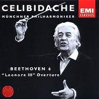 CELIBIDACHE / M眉nchner Philharmoniker - Beethoven: Symphony No. 6 / Leonore III Overture (2003-12-05)