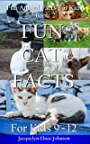 Fun Cat Facts for Kids 9-12 (Fun Animal Facts for Kids)
