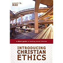 Introducing Christian Ethics: A Short Guide to Making Moral Choices