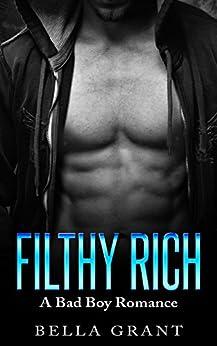 FILTHY RICH  (A Bad Boy Secret Baby Romance) by [Grant, Bella]