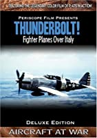 Thunderbolt P-47s Over Europe Deluxe Edition by James Stewart, George Lavato, Jimmy Doolittle Ronald Reagan