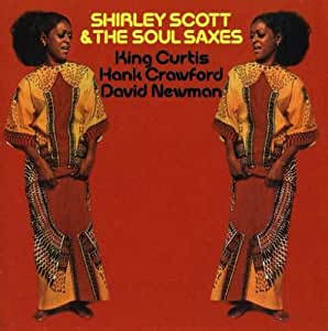 Shirley Scott & Soul Saxes