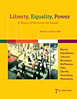 Liberty, Equality, Power: A History of the American People: Since 1863