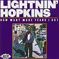 How Many More Years I Got by LIGHTNIN HOPKINS (1992-11-30)