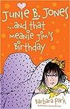 Junie B. Jones... and That Meanie Jim's Birthday (Junie B Jones)