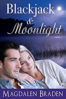Blackjack & Moonlight: A Contemporary Romance (The Blackjack Quartet Book 3) by [Braden, Magdalen]