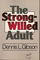 Strong Willed Adult