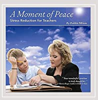 A Moment of Peace: Stress Reduction for Teachers