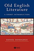 Old English Literature: A Short Introduction (Wiley Blackwell Introductions to Literature)