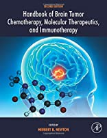 Handbook of Brain Tumor Chemotherapy, Molecular Therapeutics, and Immunotherapy, Second Edition (Academic Press)
