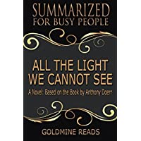 All the Light We Cannot See Summary: A Novel Based on the Book by Anthony Doerr