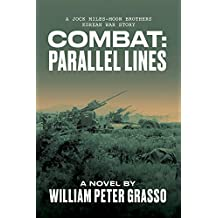 COMBAT: Parallel Lines (A Jock Miles-Moon Brothers Korean War Story Book 3)