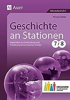Geschichte an Stationen 7-8 Inklusion: Materialien zur Einbindung und Foerderung lernschwacher Schueler (7. und 8. Klasse)