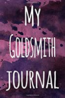 My Goldsmith Journal: The perfect gift for the artist in your life - 119 page lined journal!