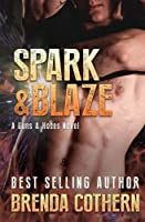 Spark & Blaze: A Guns & Hoses Novel [並行輸入品]